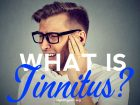 What is tinnitus and how do you get ringing in the ears?