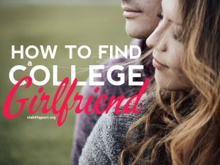 Here's how to get a girlfriend in college. Find a college girlfriend who is perfect for you using these tips.