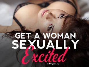 Here's how to get a woman to sleep with you by arousing her sexually.
