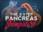 How to jumpstart your pancreas in 3-steps using methods from the Diabetes Destroyer by David Andrews.