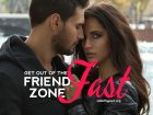 Top tips to help you get out of the friend zone fast with a girl you really like.