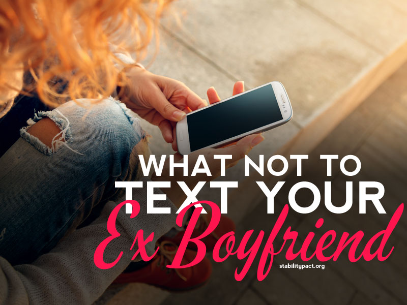 Never Send Your Ex Boyfriend These 5 Texts If You Want Him ...